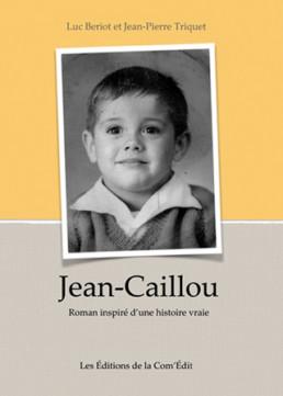 Couverture roman Jean Caillou, les éditions de la Com'Édit à Moëlan sur Mer