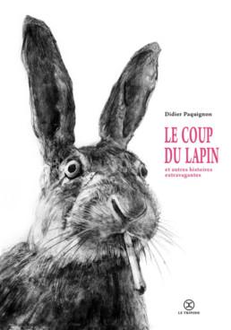 Le coup du lapin, D. Paquignon - Livre d'art Ed. du Tripode